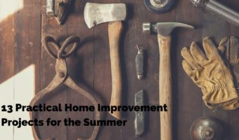 13 Practical Home Improvement Projects for the Summer